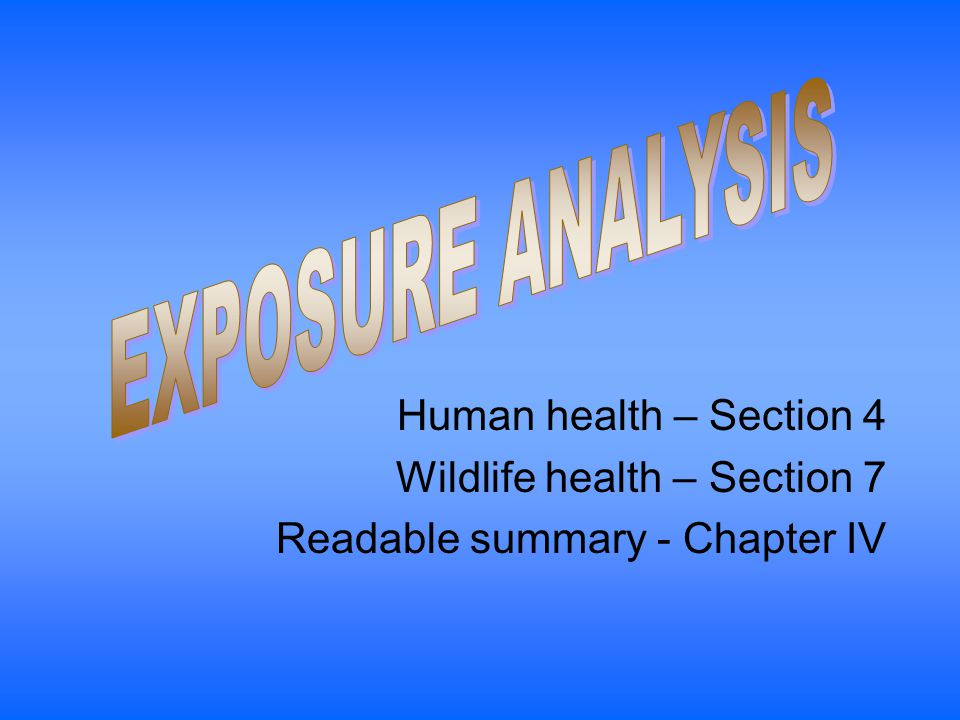 Human health – Section 4 Wildlife health – Section 7 Readable summary - Chapter IV