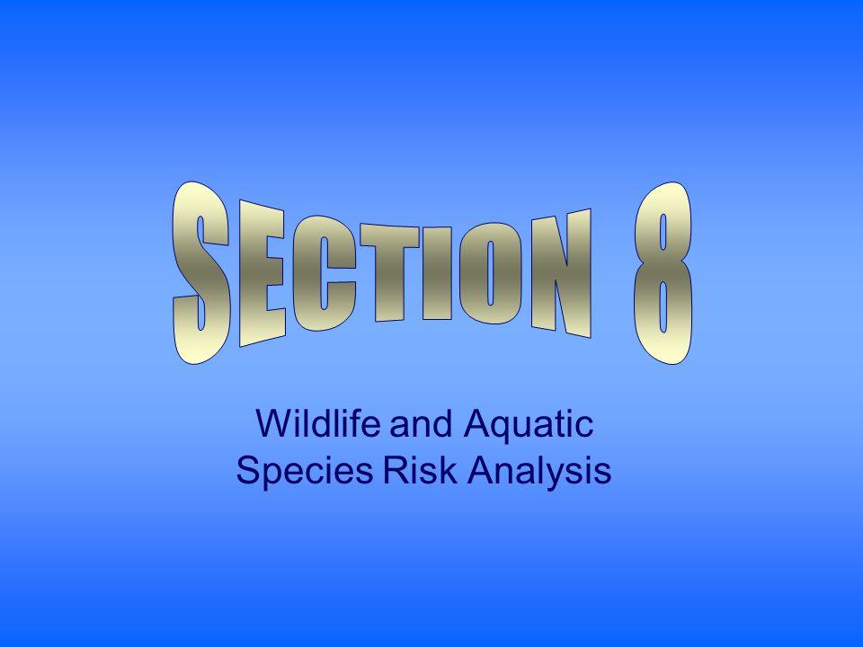 Wildlife and Aquatic Species Risk Analysis