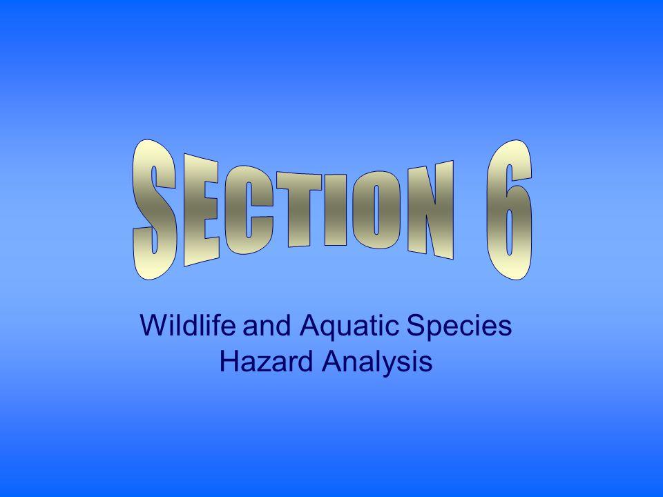 Wildlife and Aquatic Species Hazard Analysis