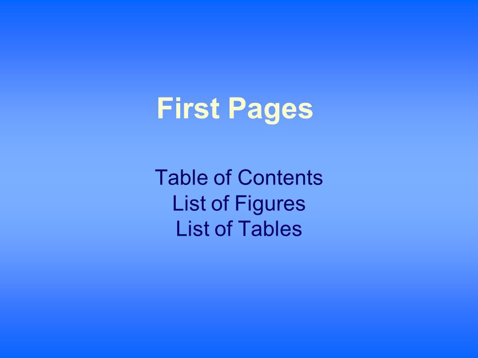 Table of Contents List of Figures List of Tables First Pages