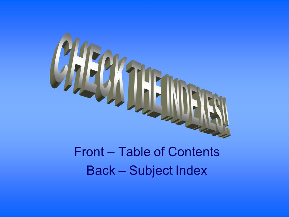 Front – Table of Contents Back – Subject Index