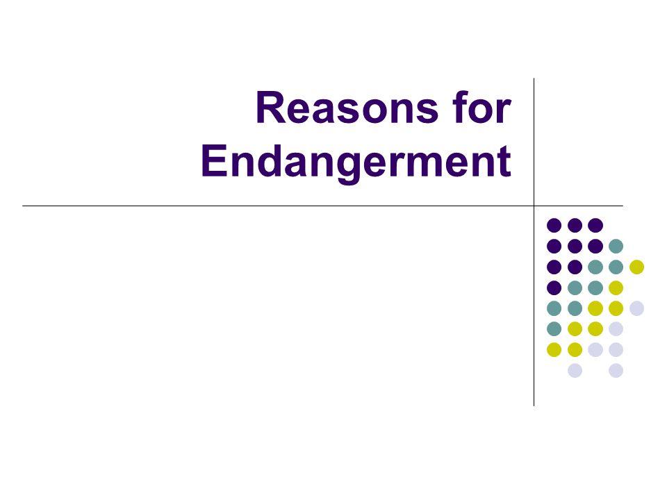 Reasons for Endangerment