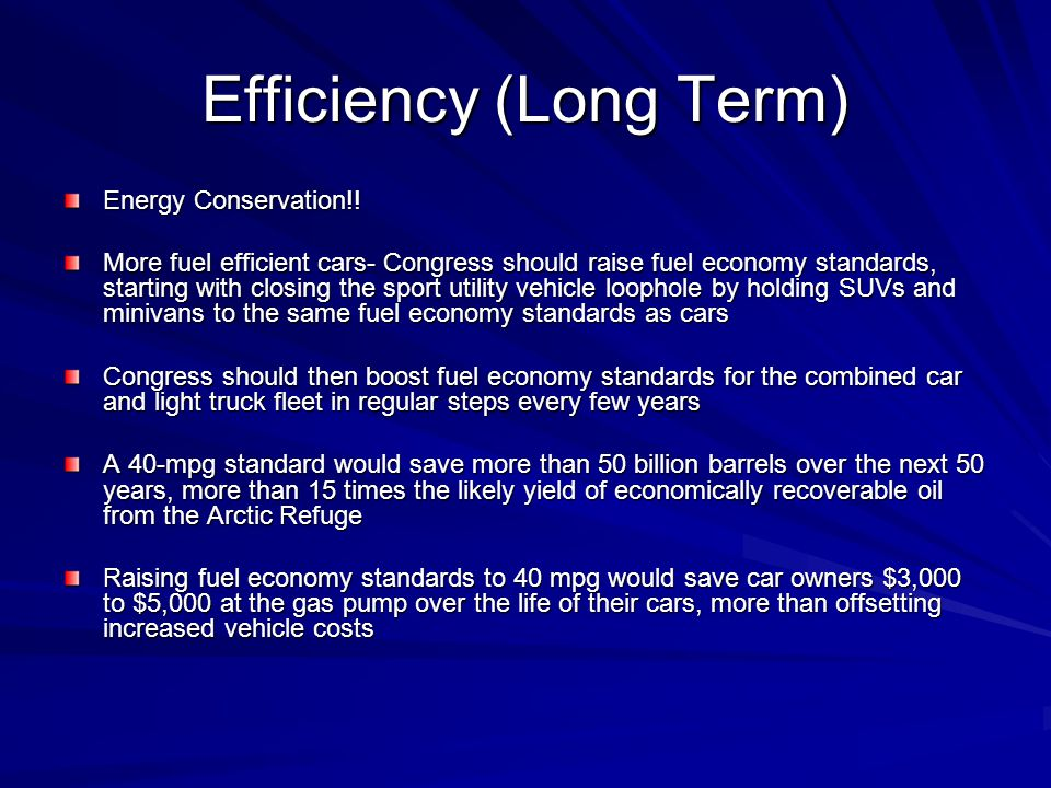 Efficiency (Long Term) Energy Conservation!.