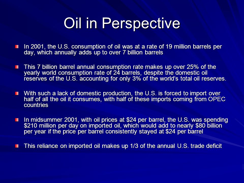Oil in Perspective In 2001, the U.S.