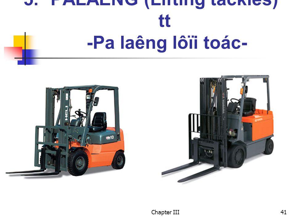 Chapter III41 5.PALAÊNG (Lifting tackles) tt -Pa laêng lôïi toác-