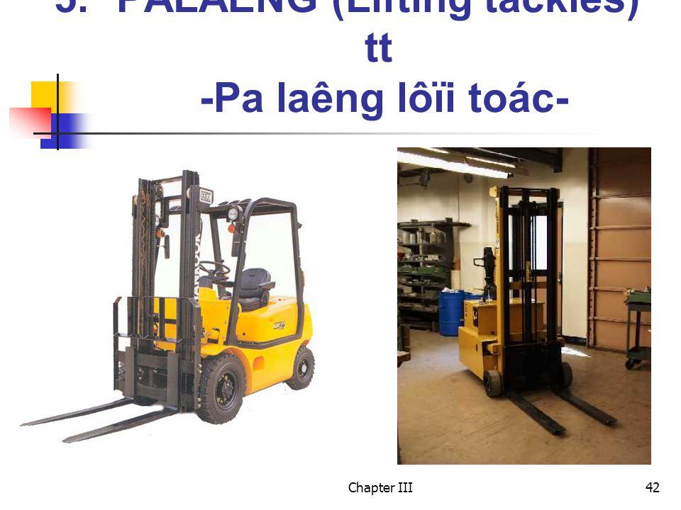 Chapter III42 5.PALAÊNG (Lifting tackles) tt -Pa laêng lôïi toác-