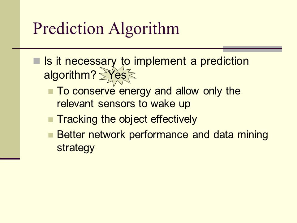 Prediction Algorithm Is it necessary to implement a prediction algorithm.
