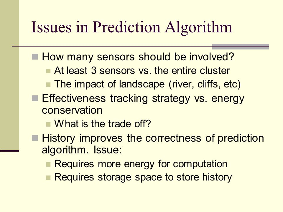 Issues in Prediction Algorithm How many sensors should be involved.