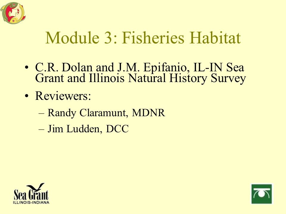 Module 3: Fisheries Habitat C.R. Dolan and J.M.