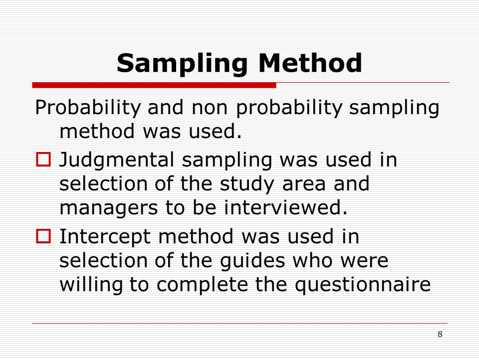 8 Sampling Method Probability and non probability sampling method was used.