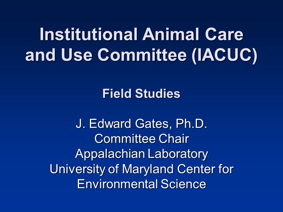 Institutional Animal Care and Use Committee (IACUC) Field Studies J.