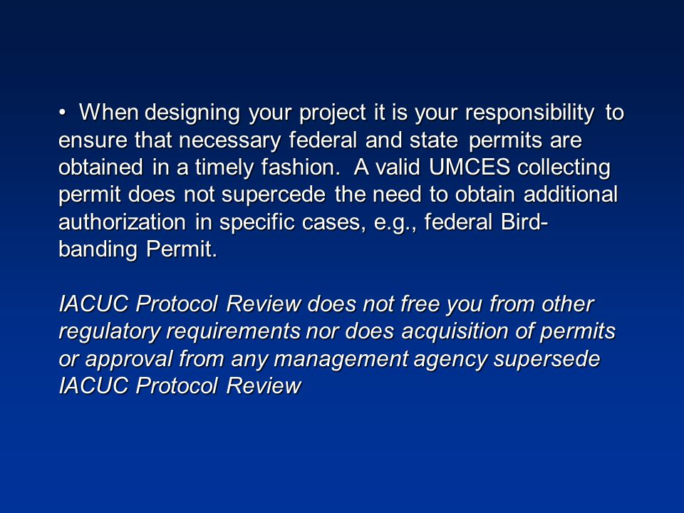When designing your project it is your responsibility to ensure that necessary federal and state permits are obtained in a timely fashion.