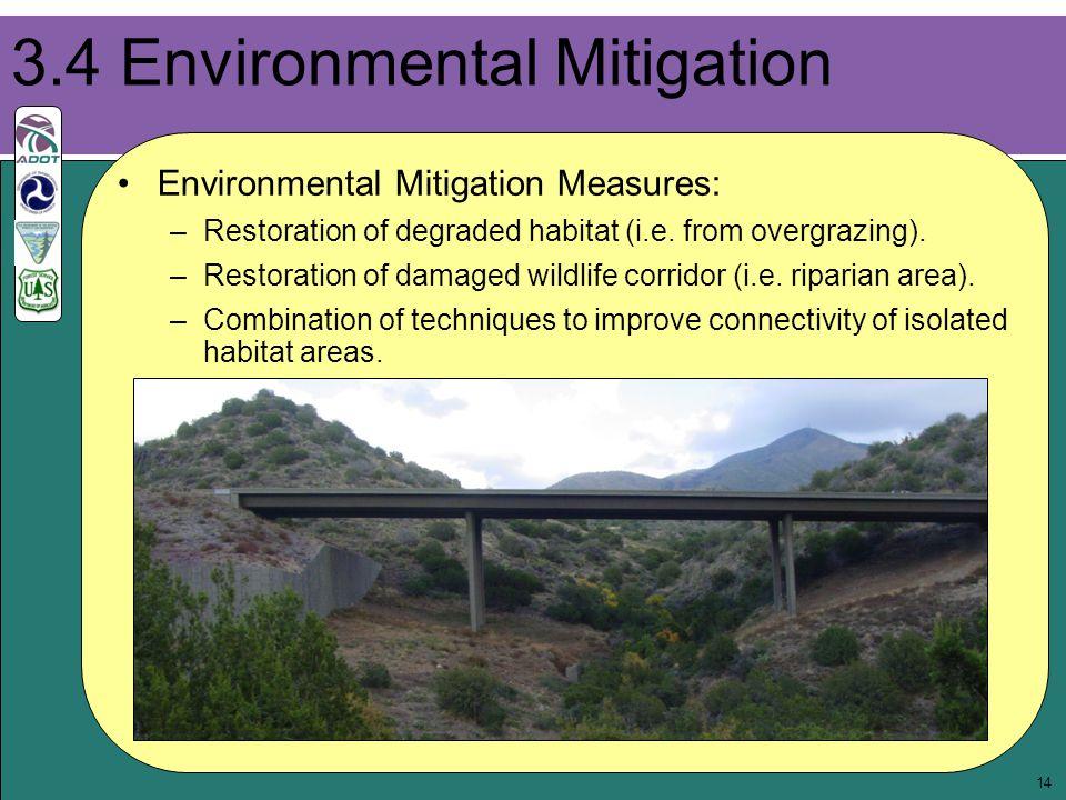 14 Environmental Mitigation Measures: –Restoration of degraded habitat (i.e. from overgrazing). –Restoration of damaged wildlife corridor (i.e. ripari