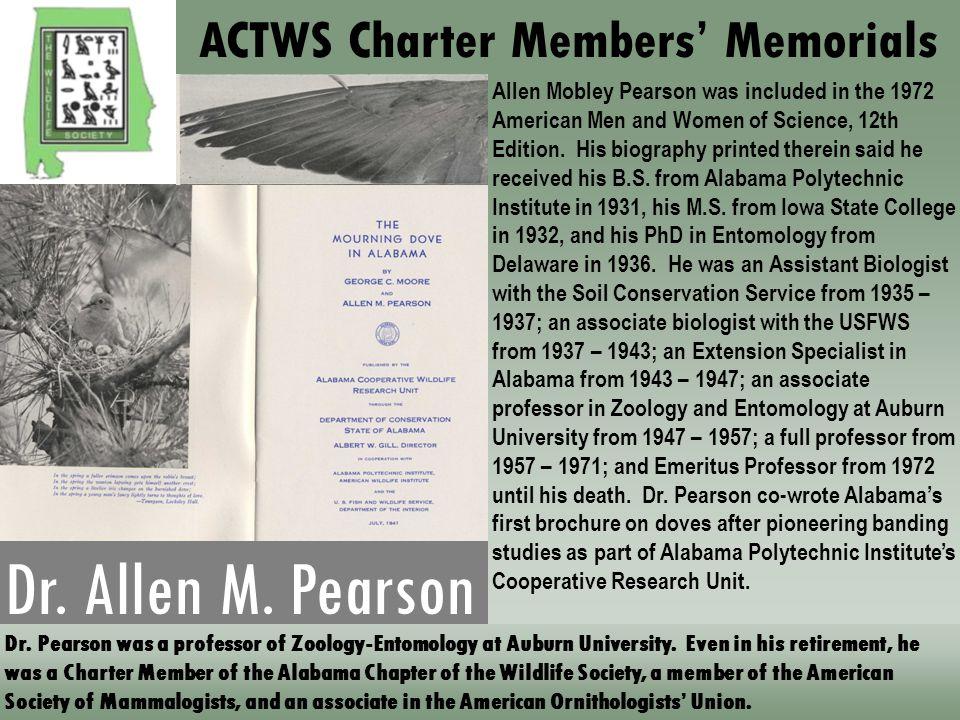 Dr. Allen M. Pearson Dr. Pearson was a professor of Zoology-Entomology at Auburn University.