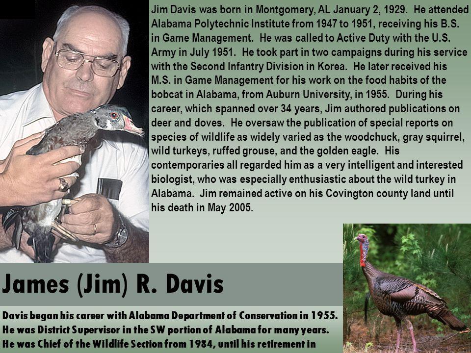 James (Jim) R. Davis Davis began his career with Alabama Department of Conservation in 1955.