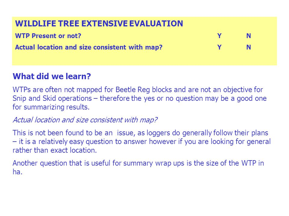 WILDLIFE TREE EXTENSIVE EVALUATION Ecological value of reserveLMH Ecological value of retention on block as a wholeLMH What did we learn.