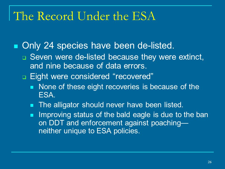 26 The Record Under the ESA Only 24 species have been de-listed.
