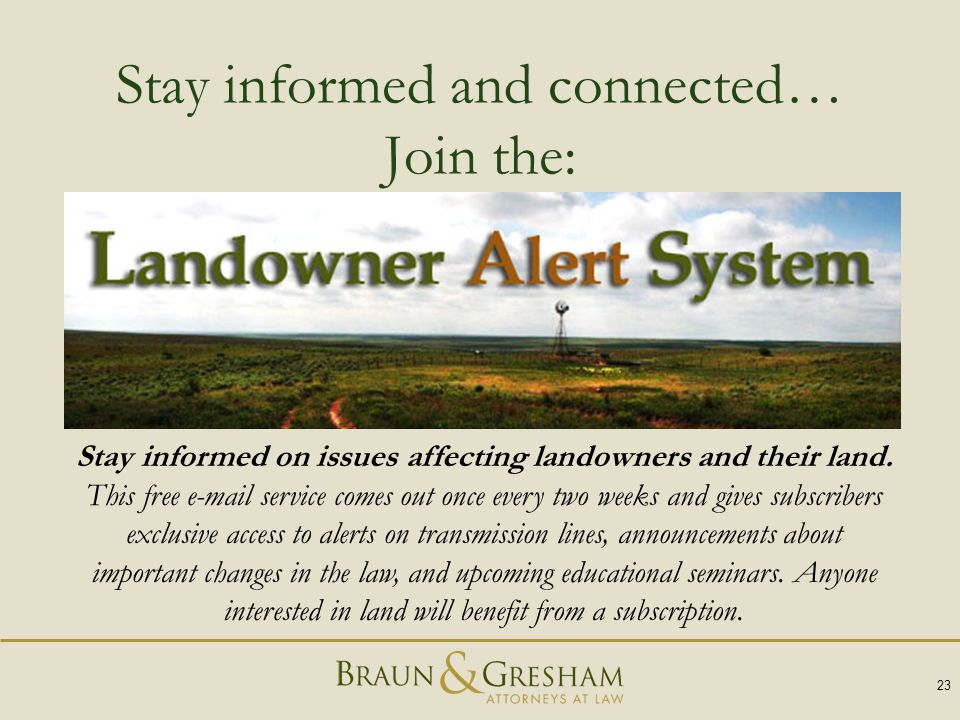 Stay informed and connected… Join the: 23 Stay informed on issues affecting landowners and their land. This free e-mail service comes out once every t
