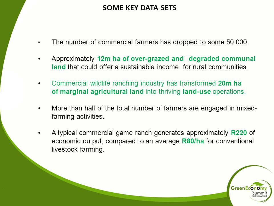 SOME KEY DATA SETS The number of commercial farmers has dropped to some 50 000.
