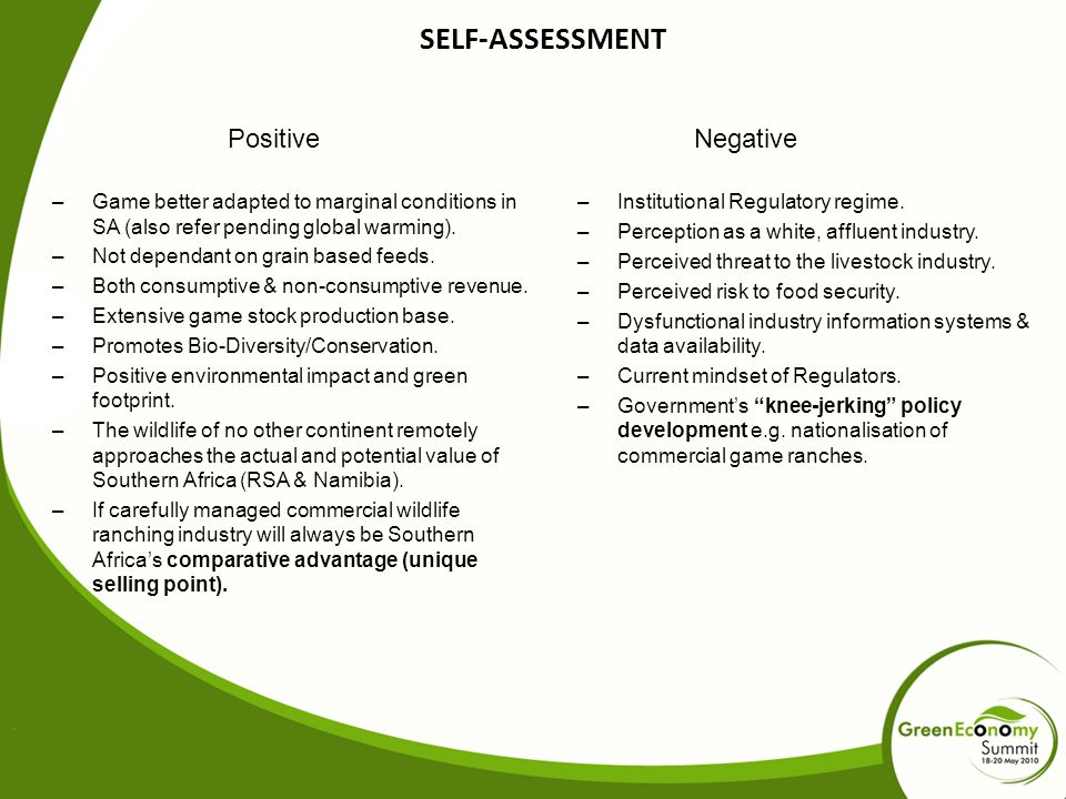 SELF-ASSESSMENT PositiveNegative –Game better adapted to marginal conditions in SA (also refer pending global warming).