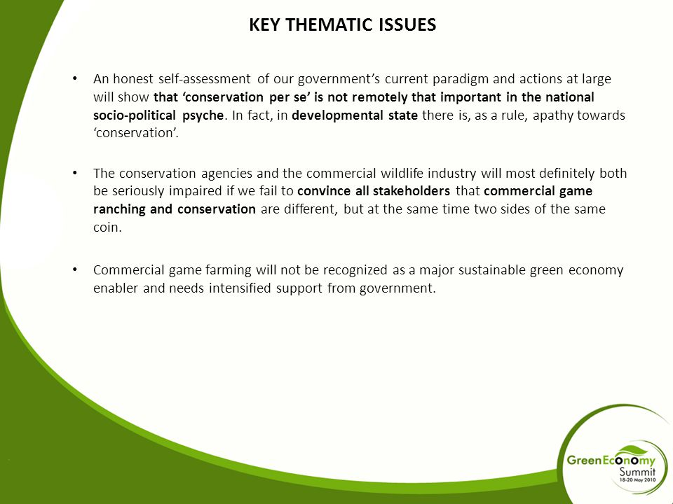 KEY THEMATIC ISSUES An honest self-assessment of our government's current paradigm and actions at large will show that 'conservation per se' is not remotely that important in the national socio-political psyche.