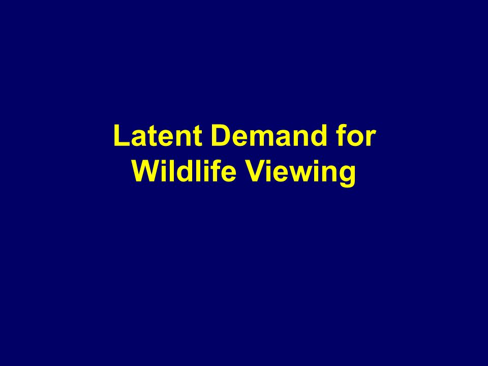 Latent Demand for Wildlife Viewing
