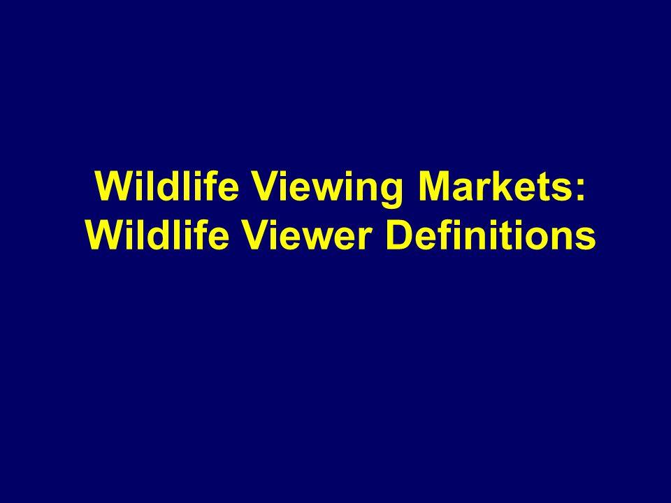 Wildlife Viewing Markets: Wildlife Viewer Definitions