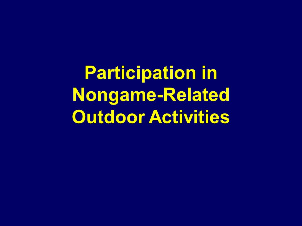 Participation in Nongame-Related Outdoor Activities