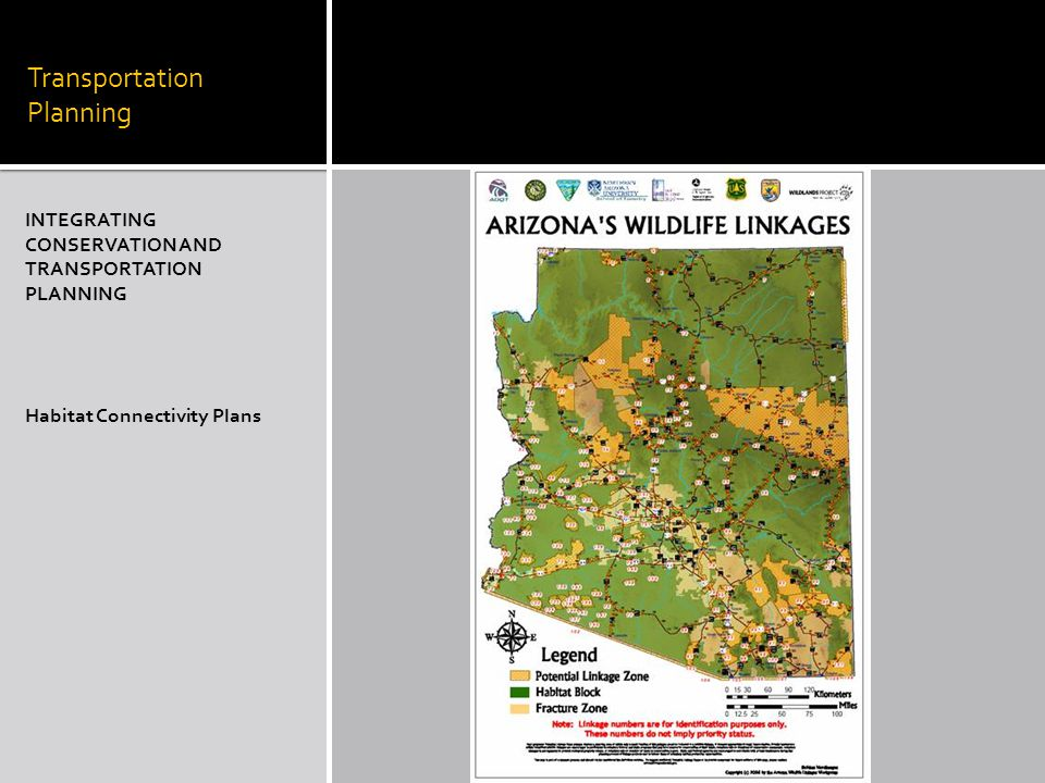 Transportation Planning INTEGRATING CONSERVATION AND TRANSPORTATION PLANNING Habitat Connectivity Plans