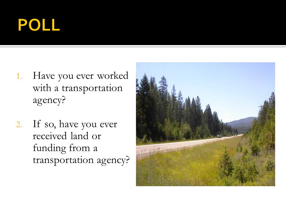  Expectations and assets  Transportation planning  Transportation mitigation  Transportation enhancements  Assignments