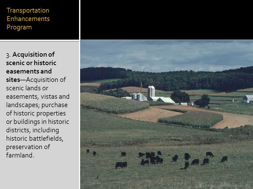 3. Acquisition of scenic or historic easements and sites—Acquisition of scenic lands or easements, vistas and landscapes; purchase of historic propert