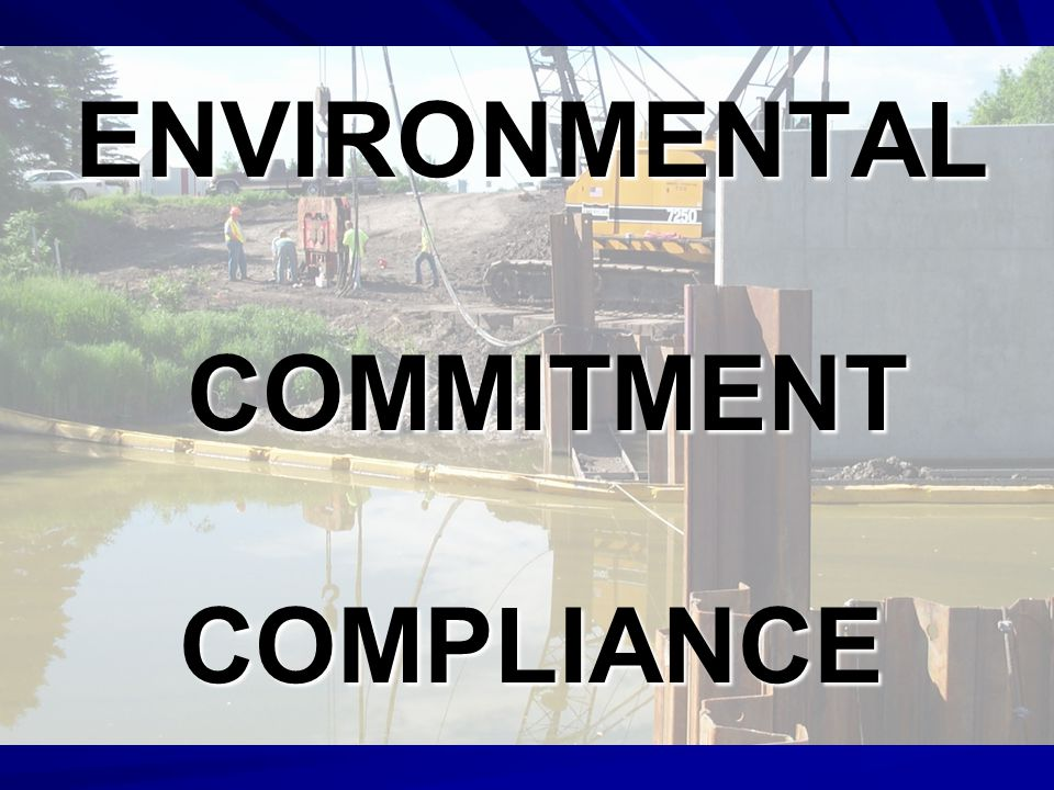 ENVIRONMENTAL COMMITMENT COMPLIANCE