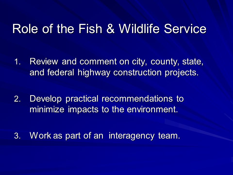Role of the Fish & Wildlife Service 1.