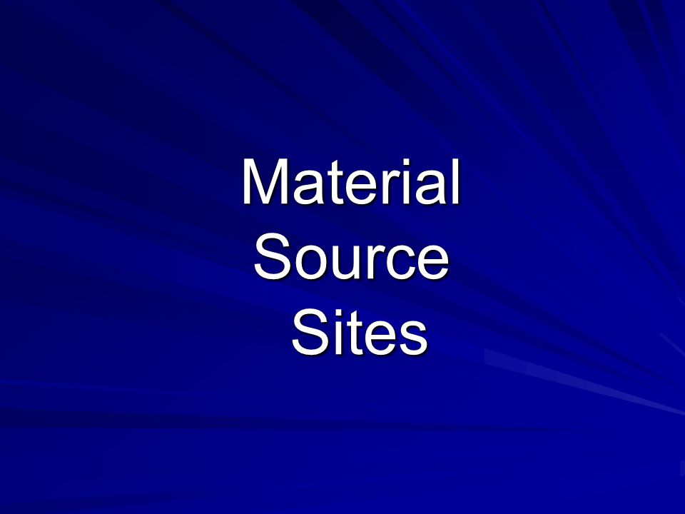 Material Source Sites