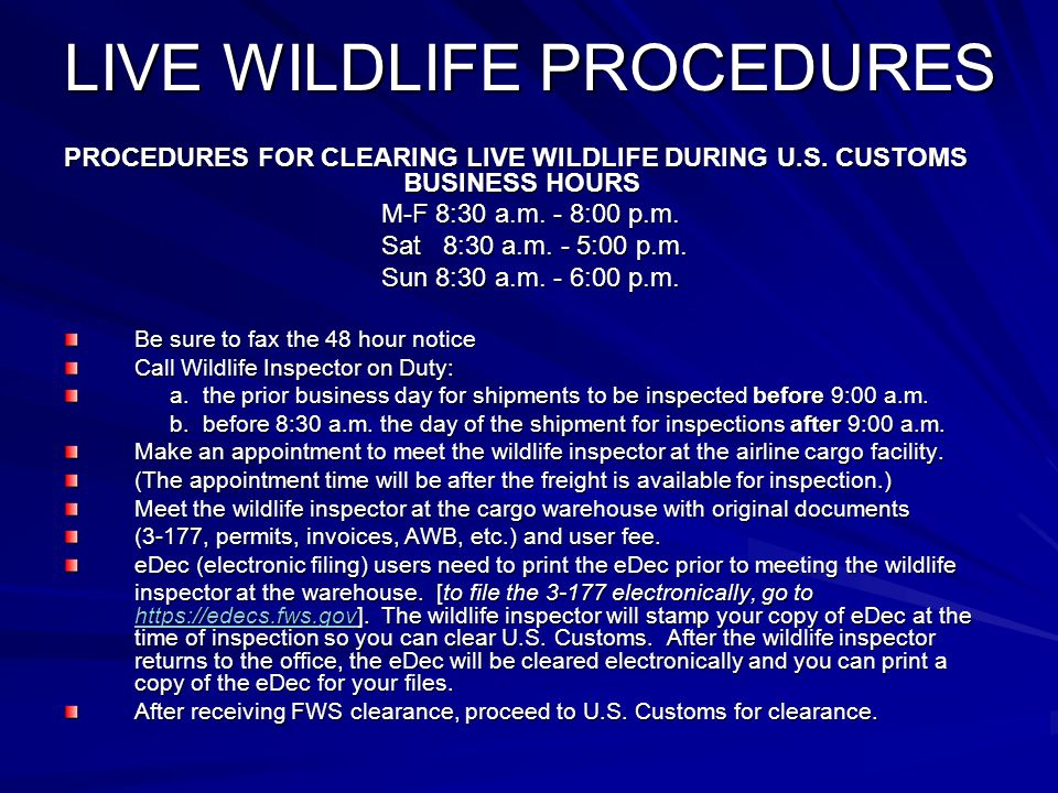 LIVE WILDLIFE PROCEDURES PROCEDURES FOR CLEARING LIVE WILDLIFE DURING U.S.