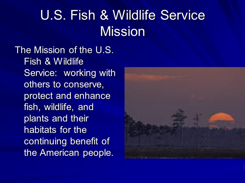 U.S.Fish & Wildlife Service Mission The Mission of the U.S.