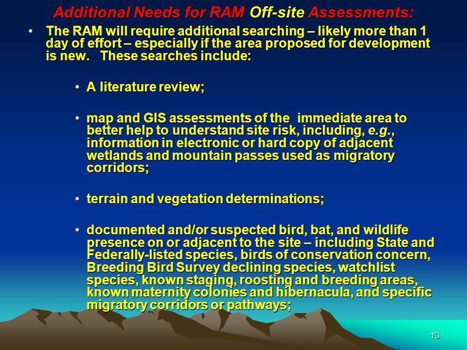 13 Additional Needs for RAM Off-site Assessments: The RAM will require additional searching – likely more than 1 day of effort – especially if the are
