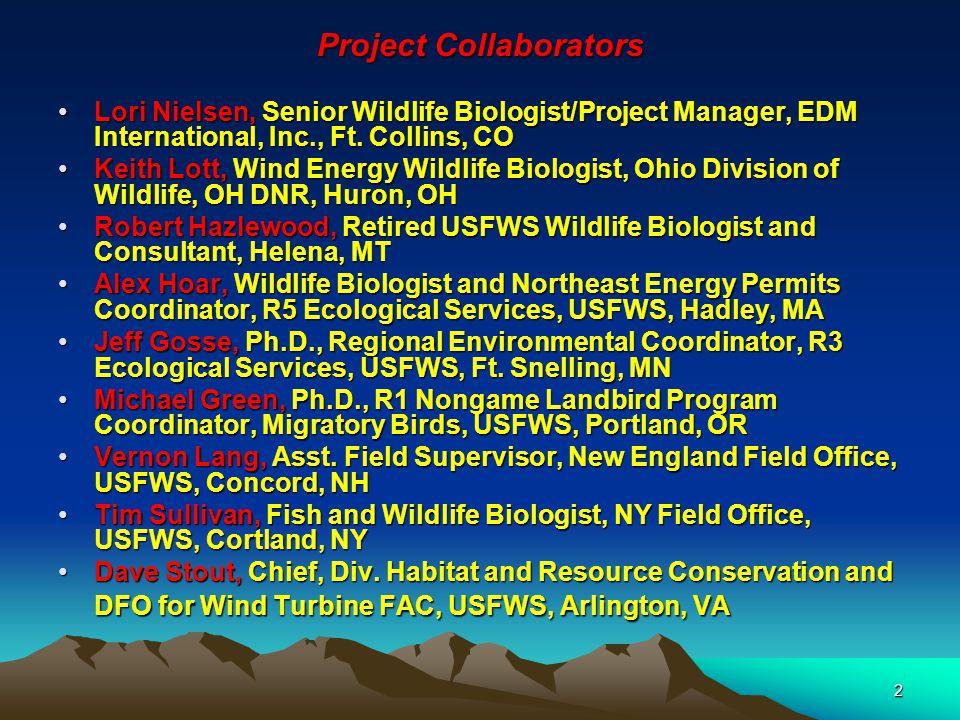 2 Project Collaborators Lori Nielsen, Senior Wildlife Biologist/Project Manager, EDM International, Inc., Ft.