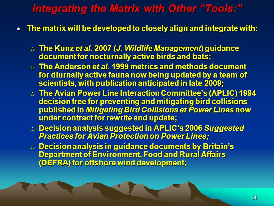 29 Integrating the Matrix with Other Tools:  The matrix will be developed to closely align and integrate with: o The Kunz et al.