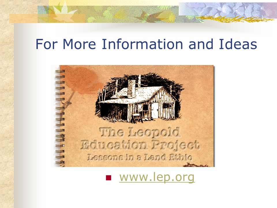 For More Information and Ideas www.lep.org