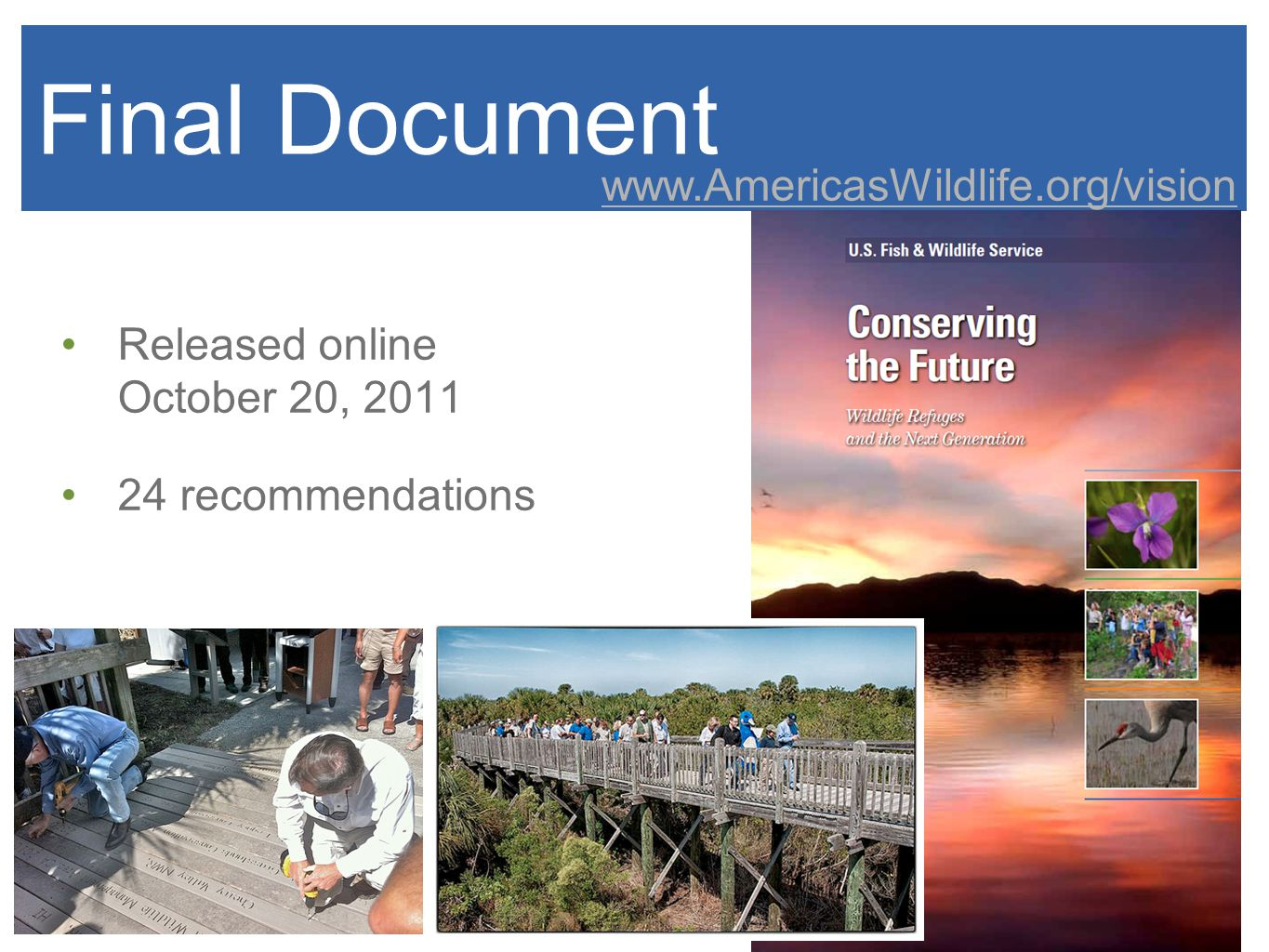 Final Document Released online October 20, 2011 24 recommendations www.AmericasWildlife.org/vision