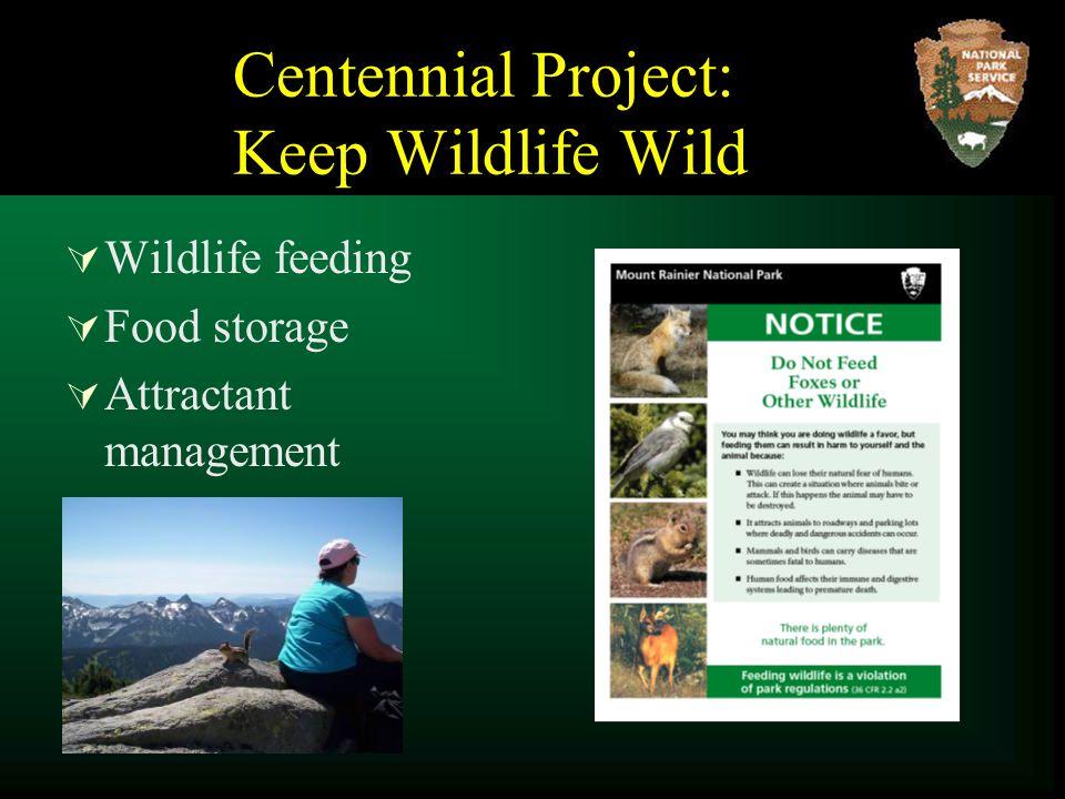 Centennial Project: Keep Wildlife Wild  Wildlife feeding  Food storage  Attractant management