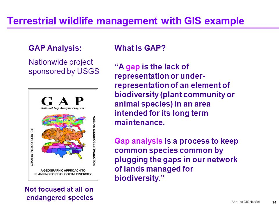 Applied GIS Nat Sci 14 Terrestrial wildlife management with GIS example What Is GAP.