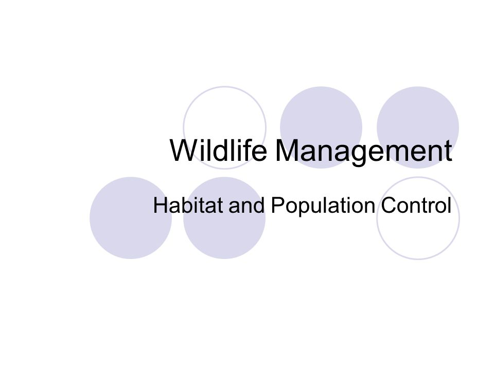 Wildlife Management Habitat and Population Control