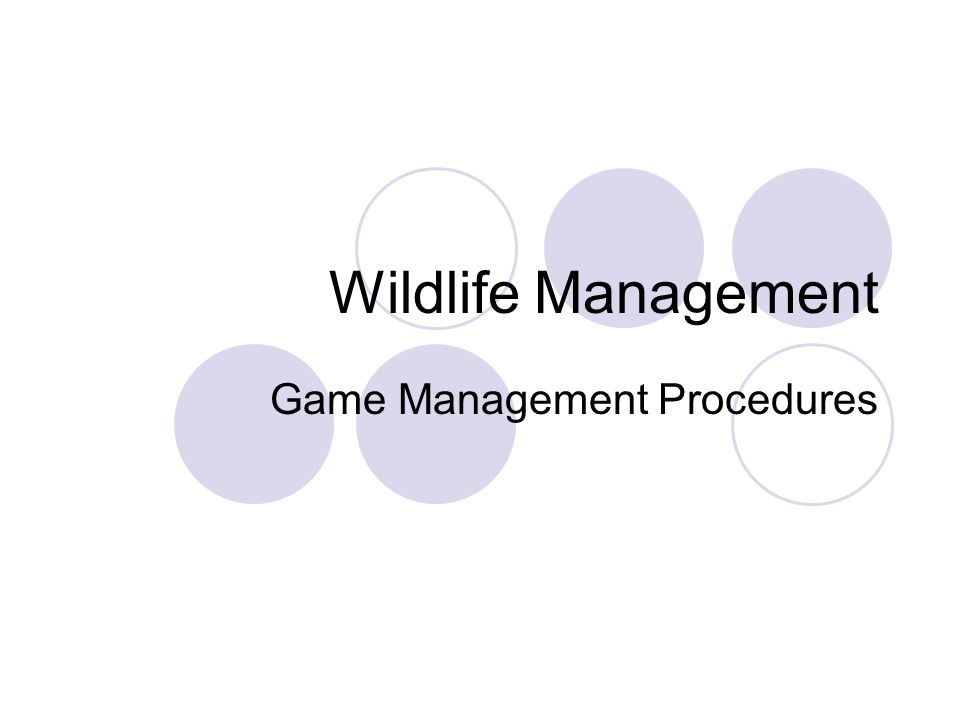 Wildlife Management Game Management Procedures