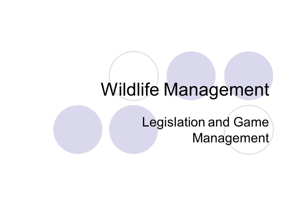 Wildlife Management Legislation and Game Management