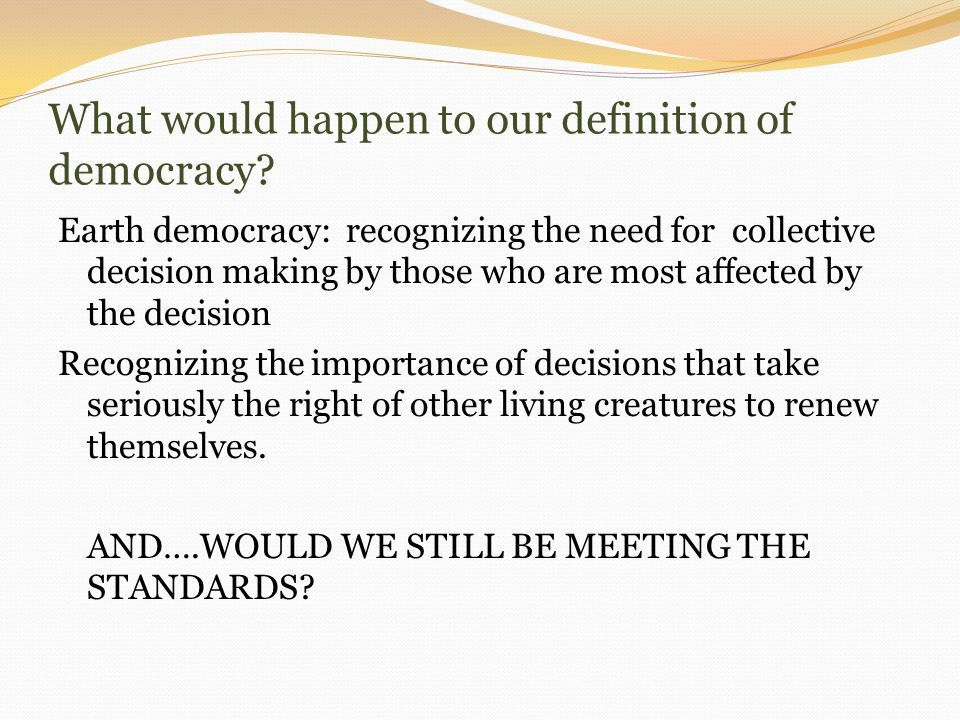 What would happen to our definition of democracy.