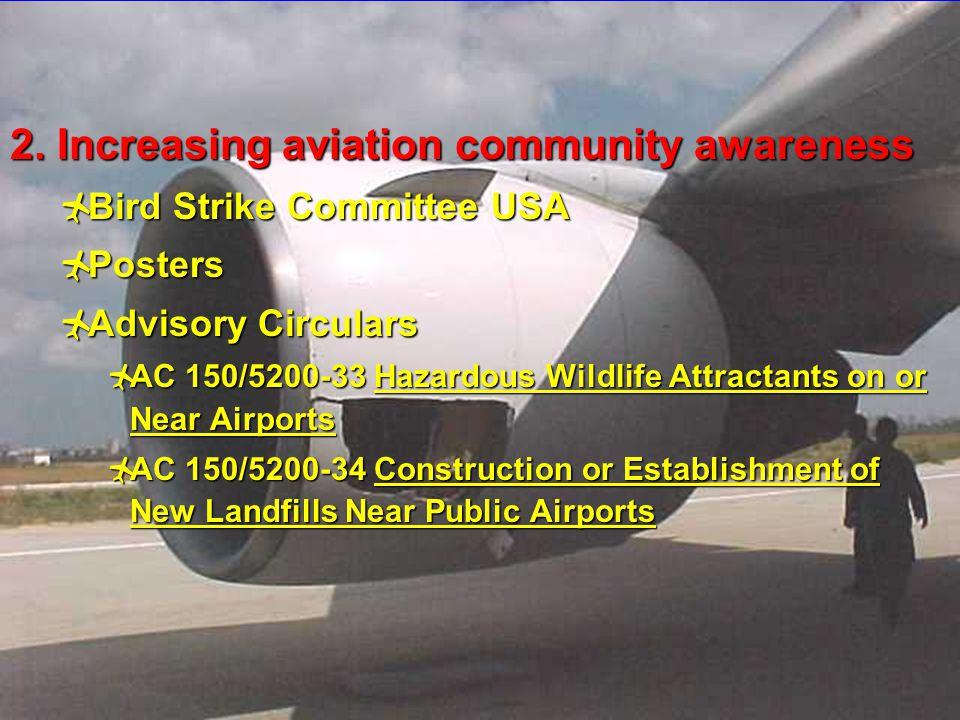 9 2. Increasing aviation community awareness  Bird Strike Committee USA  Posters  Advisory Circulars  AC 150/5200-33 Hazardous Wildlife Attractant