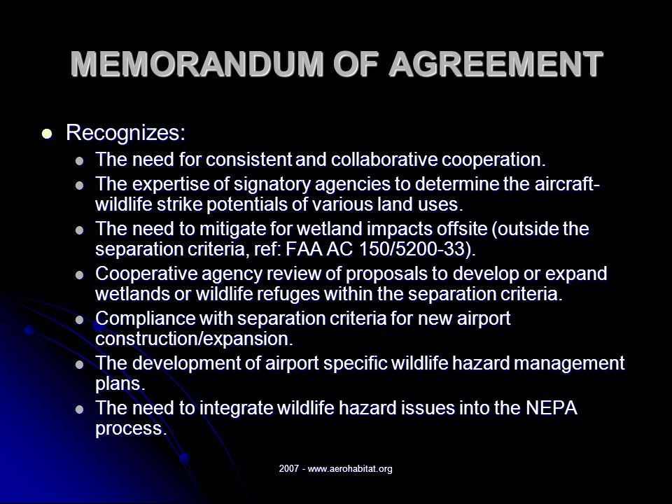 2007 - www.aerohabitat.org MEMORANDUM OF AGREEMENT Recognizes: Recognizes: The need for consistent and collaborative cooperation.