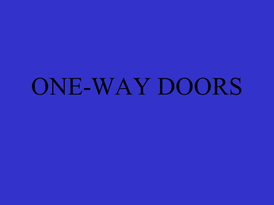 ONE-WAY DOORS